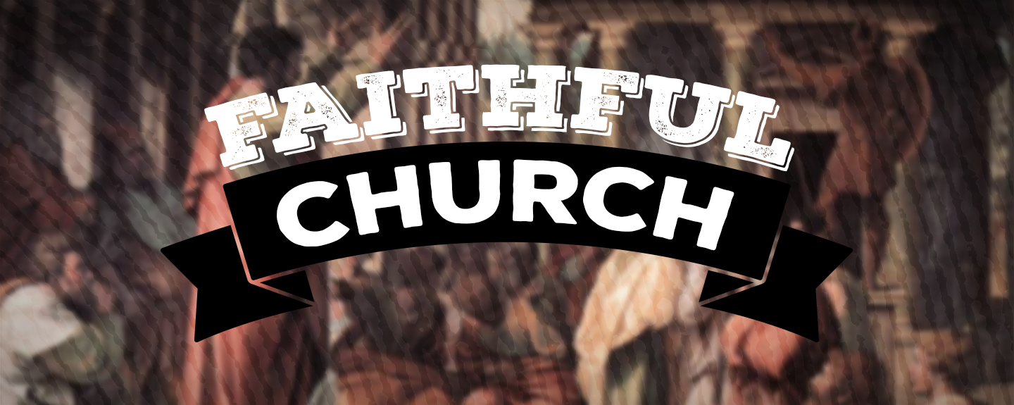Faithful Church, Pt. 3 | Faithful Worship